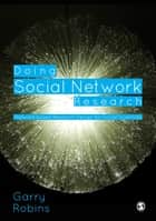 Doing Social Network Research - Network-based Research Design for Social Scientists ebook by Garry L. Robins