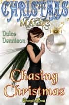 Chasing Christmas ebook by