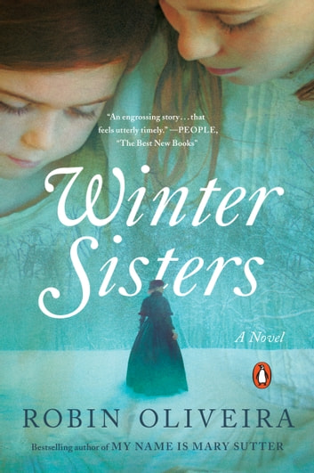Winter Sisters - A Novel eBook by Robin Oliveira