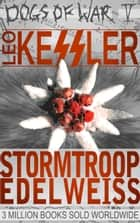 Stormtroop Edelweiss ebook by Leo Kessler