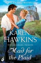 Mad For The Plaid: Princes of Oxenburg 3 ebook by