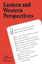 Eastern and Western Perspectives - Papers from the Joint Atlantic Canada/Western Canadian Studies Conference eBook by Phillip Buckner, David Bercuson