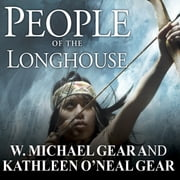 People of the Longhouse audiobook by Kathleen O'Neal Gear, W. Michael Gear