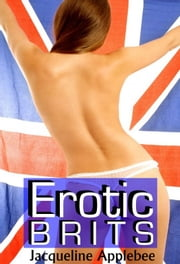 Erotic Brits ebook by Jacqueline Applebee