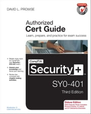 CompTIA Security+ SY0-401 Cert Guide, Deluxe Edition ebook by David L. Prowse