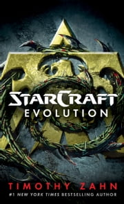 StarCraft: Evolution - A StarCraft Novel ebook by Timothy Zahn