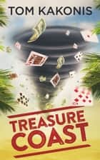 Treasure Coast ebook by Tom Kakonis