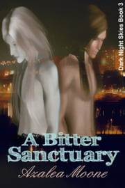 A Bitter Sanctuary (DNS #3) ebook by Azalea Moone