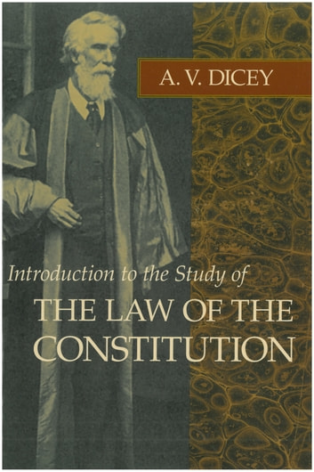 The Law of the Constitution ebook by A. V. Dicey