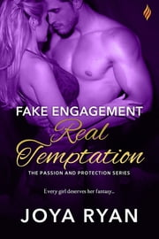 Fake Engagement, Real Temptation ebook by Joya Ryan