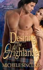 Desiring The Highlander ebook by Michele Sinclair