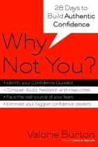 Why Not You? ebook by Valorie Burton