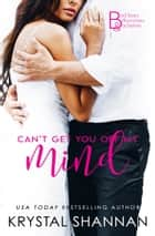 Can't Get You Off My Mind - Somewhere, TX Saga ebook by Krystal Shannan