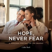 Hope, Never Fear audiobook by Callie Shell