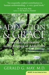 Addiction and Grace - Love and Spirituality in the Healing of Addictions ebook by Gerald G. May