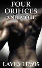 Four Orifices and More (a urethral play and BDSM erotica bundle) - Sounds Good ebook by Layla Lewis