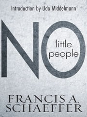 No Little People (Introduction by Udo Middelmann) ebook by Francis A. Schaeffer,Udo W. Middelmann