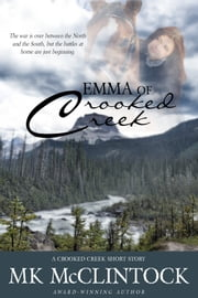 Emma of Crooked Creek (Short Story) ebook by MK McClintock