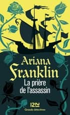 La prière de l'assassin ebook by Ariana FRANKLIN, Jean-François MERLE