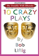 10 Crazy Plays ebook by Bob Liftig