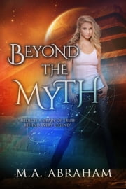 Beyond the Myth ebook by M.A. Abraham