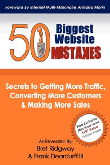 50 Biggest Website Mistakes - Secrets to Getting More Traffic, Converting More Customers, & Making More Sales ebook by Bret Ridgway
