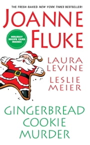 Gingerbread Cookie Murder ebook by Joanne Fluke,Leslie Meier,Laura Levine