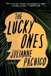 The Lucky Ones - A Novel ebook by Julianne Pachico
