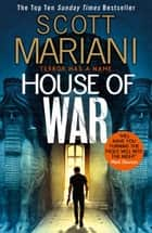 House of War: The new gripping adventure thriller from the Sunday Times bestseller (Ben Hope, Book 20) ebook by Scott Mariani