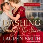Dashing Through the Snow - A Holiday Regency Duology audiobook by Lauren Smith