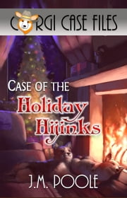 Case of the Holiday Hijinks ebook by Jeffrey M. Poole