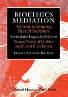 Bioethics Mediation ebook by Nancy Neveloff Dubler,Carol B. Liebman
