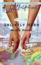 Unlikely Hero ebook by Marta Perry