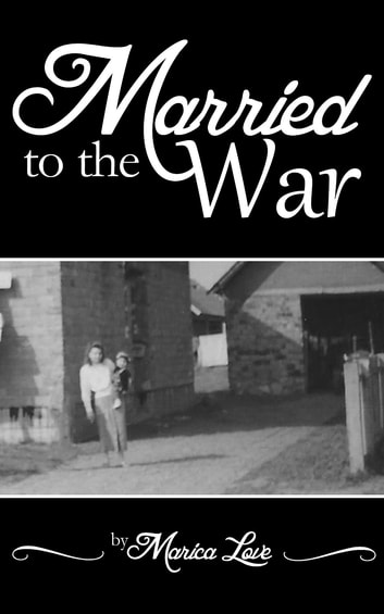 Married to the War - My personal five year journey throughout the Croatian War of Independce 1991 - 1995 ebook by Marica Love