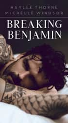 Breaking Benjamin ebook by Michelle Windsor, Haylee Thorne