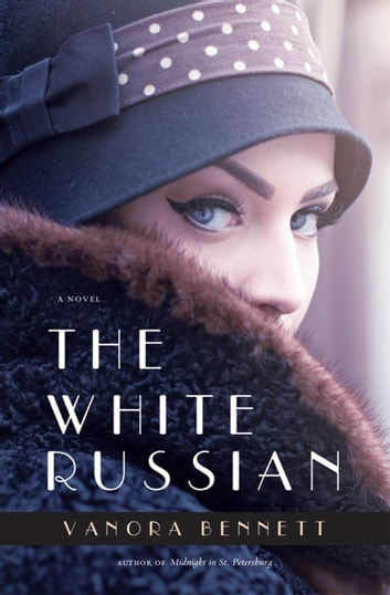 The White Russian - A Novel ebook by Vanora Bennett
