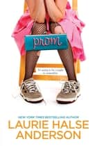 Prom eBook by Laurie Halse Anderson