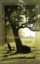 Twelve Months ebook by Steven Manchester