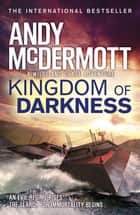 Kingdom of Darkness (Wilde/Chase 10) ebook by Andy McDermott