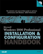 Microsoft Windows 2000 Professional Installation and Configuration Handbook ebook by Boyce, Jim