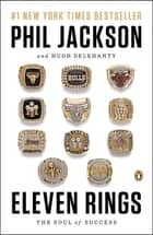 Eleven Rings ebook by Phil Jackson,Hugh Delehanty
