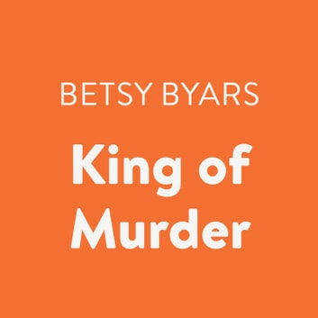 King of Murder audiobook by Betsy Byars