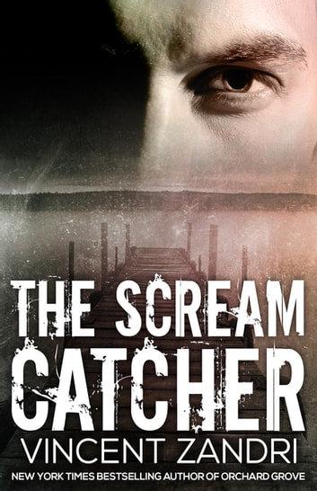 The Scream Catcher ebook by Vincent Zandri