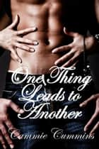 One Thing Leads To Another ebook by Cammie Cummins