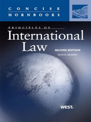 Murphy's Principles of International Law, 2d (Concise Hornbook Series) ebook by Sean Murphy