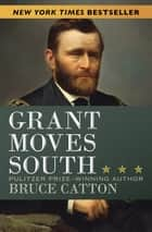Grant Moves South ebook by Bruce Catton