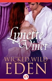 Wicked, Wild Eden ebook by Lynette Vinet