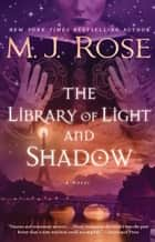 The Library of Light and Shadow - A Novel ebook by M. J. Rose