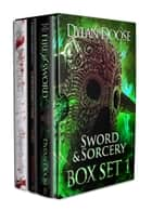 Sword and Sorcery Box Set 1 ebook by Dylan Doose
