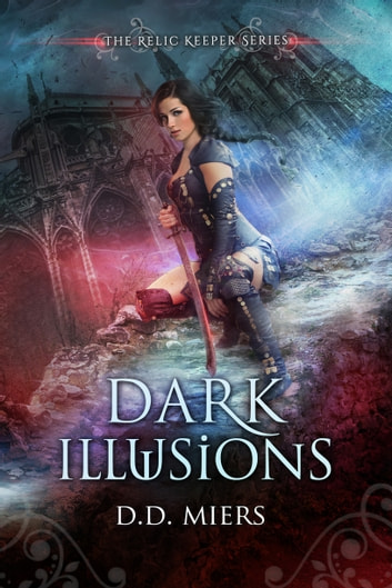 Dark Illusions ebook by D.D. Miers